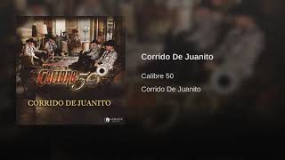 Calibre 50   Corrido De Juanito (Audio)