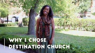 Dom-Why I Chose Destination Church