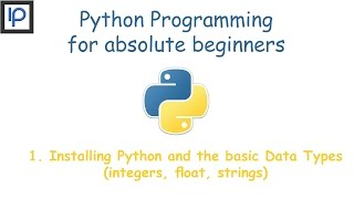 1. Python Installation and Data Types (integer, float, strings)