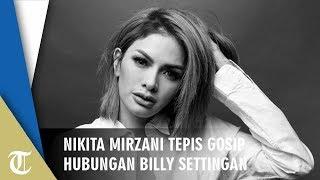 Nikita Mirzani Tepis Gosip Billy Pacaran dengan Elvia Cerolline Settingan