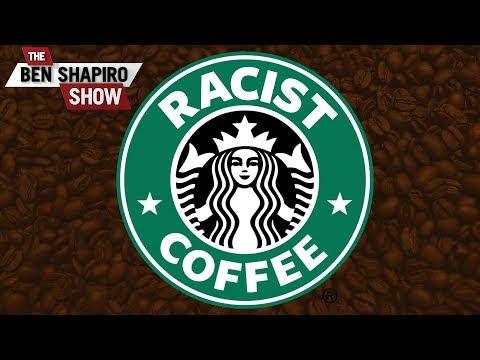 Starbucks Now | The Ben Shapiro Show Ep. 521