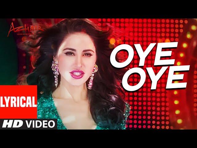 Oye Oye Video Song | Azhar Movie Songs 2016 | Emraan Hashmi, Nargis