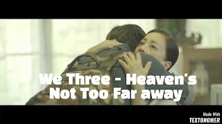 We Three - Heaven's Not Too Far Away (official video )