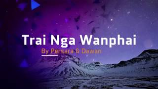 Trai Nga Wanphai (Lyric Video)