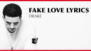 Drake  Fake Love Lyrics HD