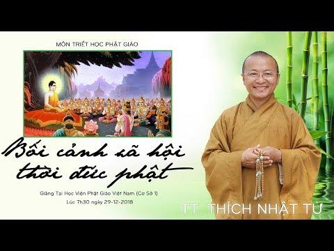 Bài 2: Bối cảnh xã hội thời đức Phật - TT. Thích Nhật Từ