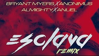Bryant Myers - Esclava  Feat Anonimus, Almighty, Anuel Aa