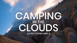 """Camping in the Clouds"" - DJI FPV drone (Gopro Hero 8) 