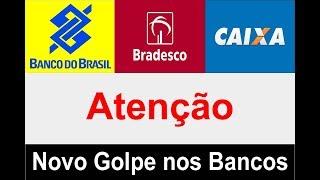 Novo golpe nos Bancos do Brasil, Caixa econômica federal e Bradesco