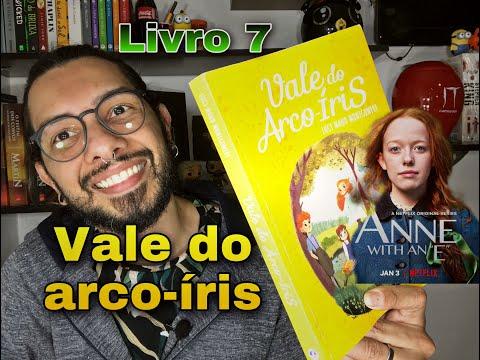 Anne whit an E -- LIVRO 7 -- Vale do arco-íris.