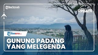 TRAVEL UPDATE Berwisata ke Gunung Padang yang Melegenda, Ada Makam Siti Nurbaya
