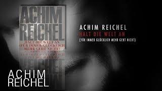 Achim Reichel - Halt die Welt an (Für immer glücklich mehr geht nicht)