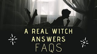 A Real Witch Answers FAQs