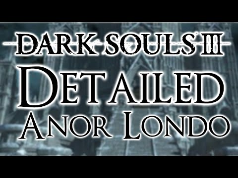 Dark Souls 3 Detailed Walkthrough #10 Anor Londo (Everything You Need To Know)