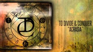 To Divide & Conquer - Acrasia