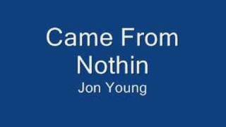 Came From Nothin New Jon Young J Cash