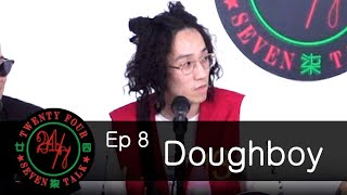 24/7TALK: Episode 8 ft. Doughboy