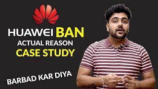 Huawei Ban Actual Reason | Case Study