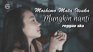 Moshima Mata Itsuka (mungkin Nanti) Reggae Ska Version By Jovita Aurel