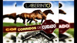 Grupo Laberinto-Corridos De Cuidado(2008)(DISCO COMPLETO-FULL ALBUM)(+LINK DE DESCARGA)