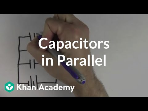 Capacitors in parallel | Circuits | Physics | Khan Academy