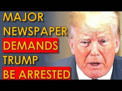 Trump must be ARRESTED and THROWN in PRISON: major National Newspaper