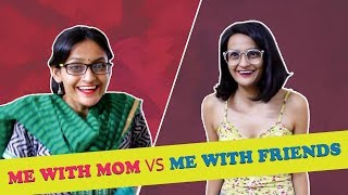Me with MOM vs Me with FRIENDS | MOM vs FRIENDS
