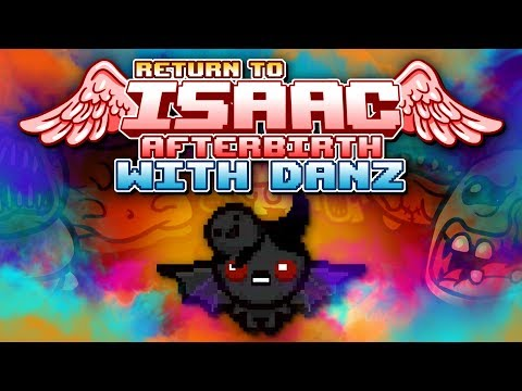 RUSH RUN Return to Isaac: Afterbirth with Danz | Episode 6
