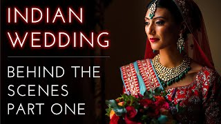 Indian Wedding Photography - BEHIND THE SCENES Part 1