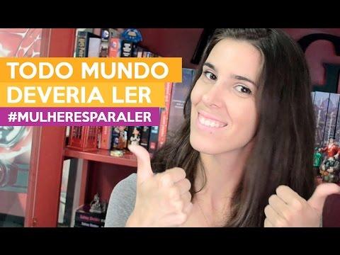 TODO MUNDO DEVERIA LER  #Mulheresparaler | Admirável Leitor