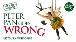 Peter Pan Goes Wrong Review | The Lowry | Manchester