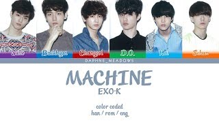 EXO-K (엑소케이) – MACHINE (Color Coded Han/Rom/Eng Lyrics)