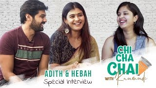 Hebah and Adith Special Inteview || Chi Cha Chai with Kaumudi | Silly Monks