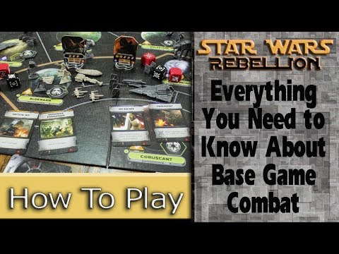 Base Game Combat: How to play Star Wars Rebellion, Part 7