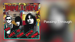 """Drivin N Cryin - """"Passing Through"""" [Audio Only]"""