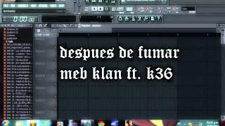 Despues de Fumar - Instrumental remake - MEBKLAN - K36-