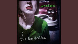 """Video thumbnail of """"The Lemonheads - It's A Shame About Ray (Remastered)"""""""