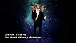 Daft Punk   Get Lucky Ft. Nile Rodgers & Pharrell Williams