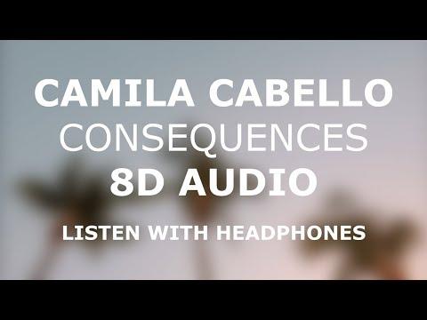 Camila Cabello - Consequences (8D AUDIO)