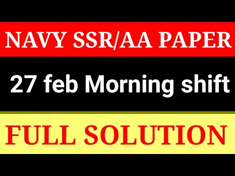 Navy SSR/AA 27 MORNING SHIFT QUESTION PAPER - Super Fast