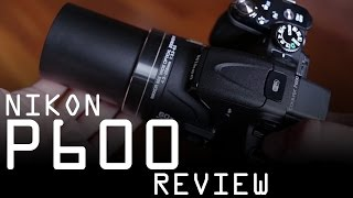 Nikon Coolpix P600 review