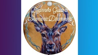 Shamanic Drumming -  A Beginners Guide