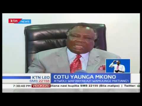Francis Atwoli amewasihi wafanyakazi kumuunga mkono waziri Matiang'i