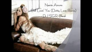 【再UP】Namie Amuro - Still Lovin' You (Dutty Love Remix) - DJ SGR Blend