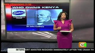 Who Owns Kenya: Cadbury Ltd
