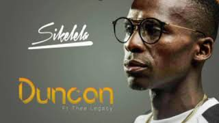 Duncan Sikelela Ft Thee Legacy