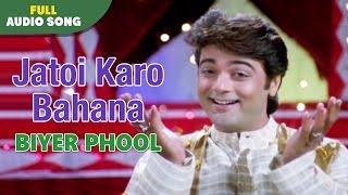 Jatoi Karo Bahana | Biyer Phool | Kumar Sanu | Bengal Movie