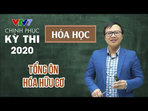 Tổng ôn hóa hữu cơ | Chinh phục kỳ thi THPTQG năm 2020 | Môn Hóa học