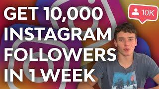 GET 10,000 INSTAGRAM FOLLOWERS IN ONE WEEK (2020 Strategy)