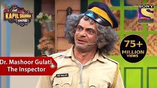 Dr. Mashoor Gulati, The Inspector - The Kapil Sharma Show